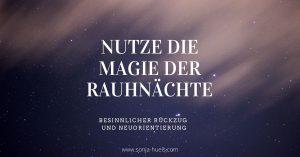 Nutze die Magie der Rauhnächte: Besinnlicher Rückzug & Neuorientierung @ Online per Zoom